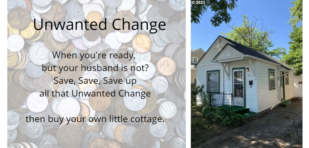 Attempt at clever turn of phrase Unwanted Change about couples growing apart, includes images of coins and a cute little cottage.